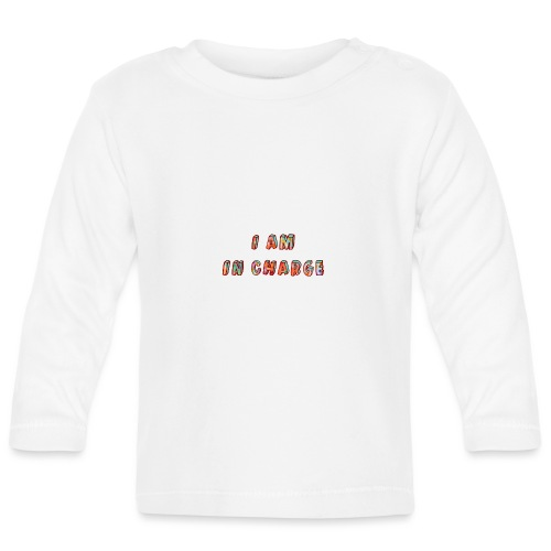 I am in Charge - Baby Long Sleeve T-Shirt