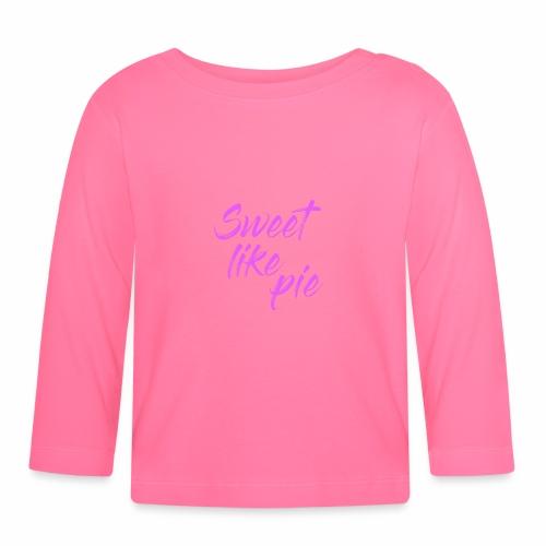 Sweet like pie - Baby Long Sleeve T-Shirt