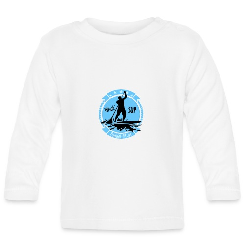 What`SUP. SUP Board Stand Up Paddling Sport - Baby Langarmshirt
