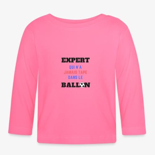 Expert qui n'a jamais tapé dans le ballon - T-shirt manches longues Bébé