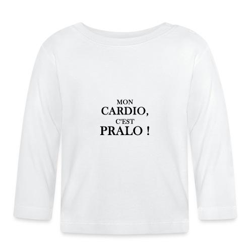 mon cardio c est pralo - T-shirt manches longues Bébé