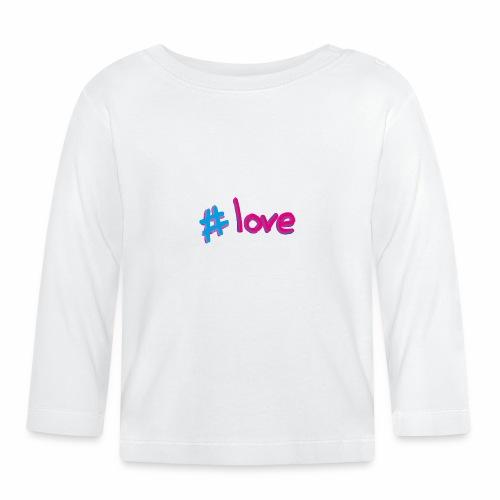 Hashtag love - Baby Long Sleeve T-Shirt
