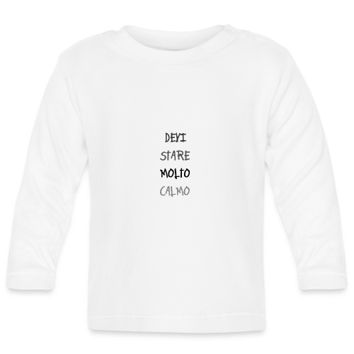 Devi stare molto calmo - Baby Long Sleeve T-Shirt