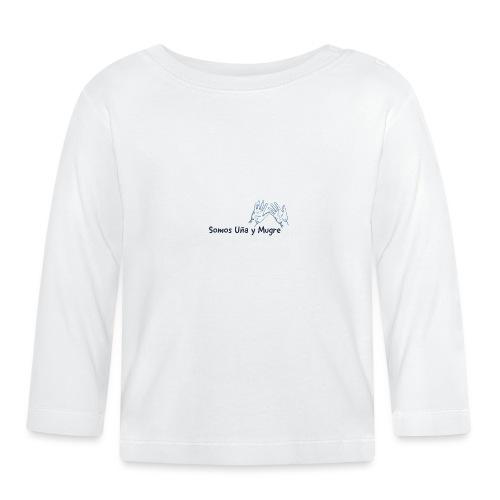 Somos uña y mugre - Camiseta manga larga bebé
