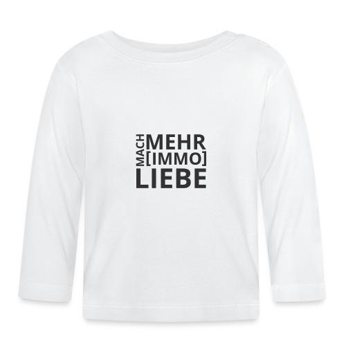 Mach mehr [Immo] Liebe! - Baby Langarmshirt