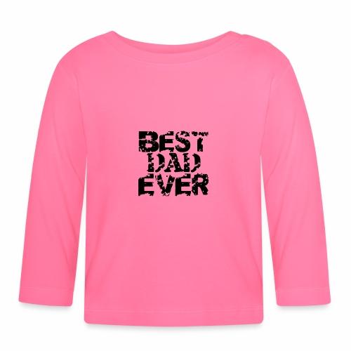Black Best Dad Ever - Baby Langarmshirt