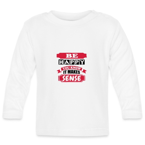 Be Happy - Baby Long Sleeve T-Shirt
