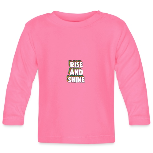Rise and Shine Meme - Baby Long Sleeve T-Shirt