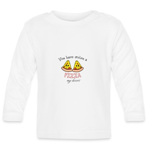 You have stolen a pizza my heart - Baby Langarmshirt
