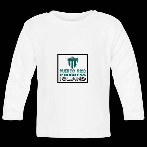 PUERTO RICO PROGRESS ISLAND - Baby Long Sleeve T-Shirt