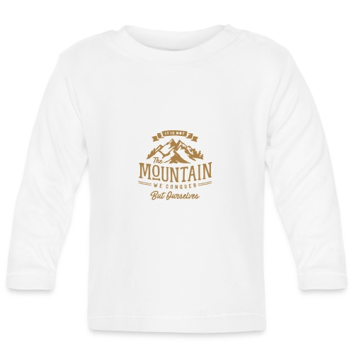 It is not the mountain we conquer but ourselves - Baby Long Sleeve T-Shirt