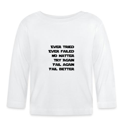 EVER TRIED, EVER FAILED - Baby Langarmshirt