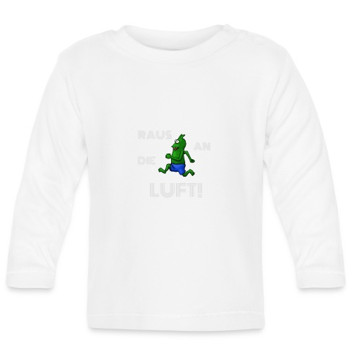 Raus an die Luft! - Baby Long Sleeve T-Shirt