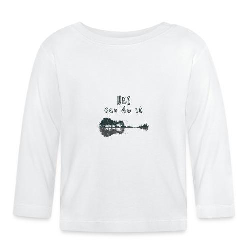 Uke can do it - Camiseta manga larga bebé