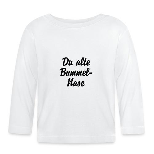 Du alte Bummel Nase - Baby Langarmshirt