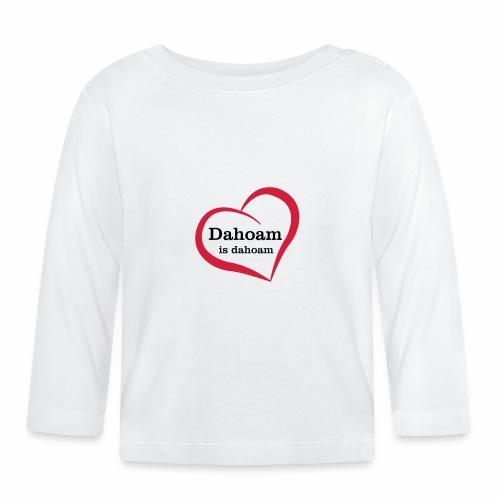 Dahoam is dahoam - Baby Langarmshirt