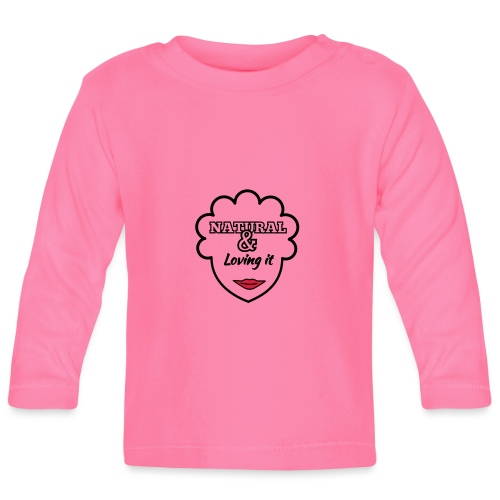 Natural & Loving It - Baby Long Sleeve T-Shirt