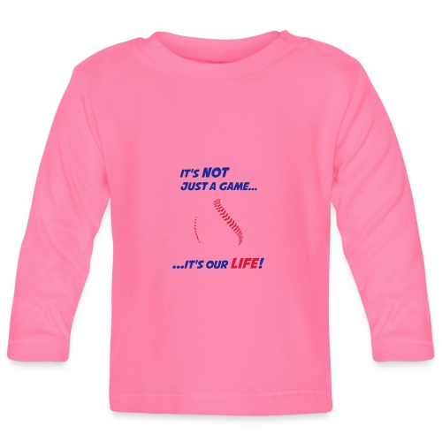 Baseball is our life - Baby Long Sleeve T-Shirt