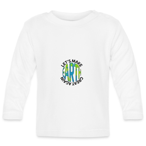Let's Make Earth Great Again Square - Långärmad T-shirt baby