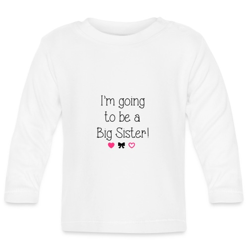 I'm going to be a big sister - Baby Long Sleeve T-Shirt