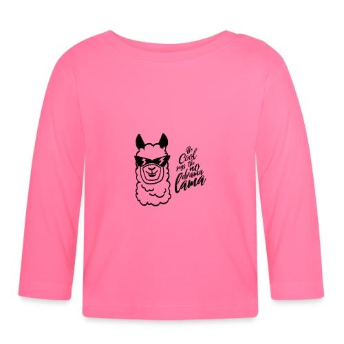 be cool says to the no drama lama - Baby Langarmshirt