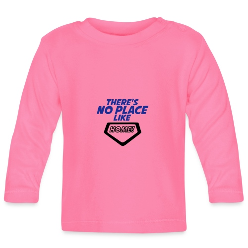 There´s no place like home - Baby Long Sleeve T-Shirt