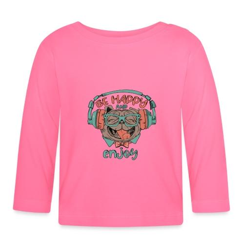 Be happy Mops and enjoy / Genießer Hunde Leben - Baby Langarmshirt