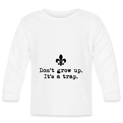 Don't grow up… kl. Lilie Typewriter - Farbe frei - Baby Langarmshirt