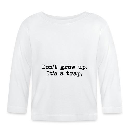 Don't grow up… Typewriter Stil - Farbe wählbar - Baby Langarmshirt