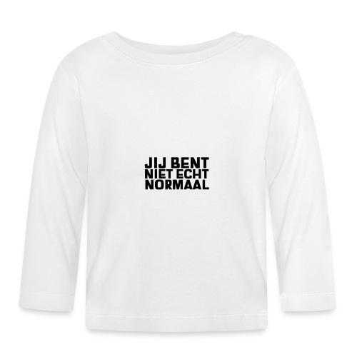 JIJ BENT NIET ECHT NORMAAL - T-shirt