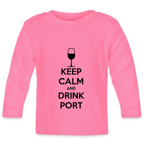 Keep Calm and Drink Port - Baby Long Sleeve T-Shirt