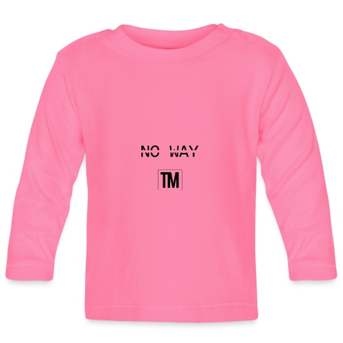 NO WAY - Baby Long Sleeve T-Shirt