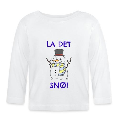 La det snø - Langarmet baby-T-skjorte