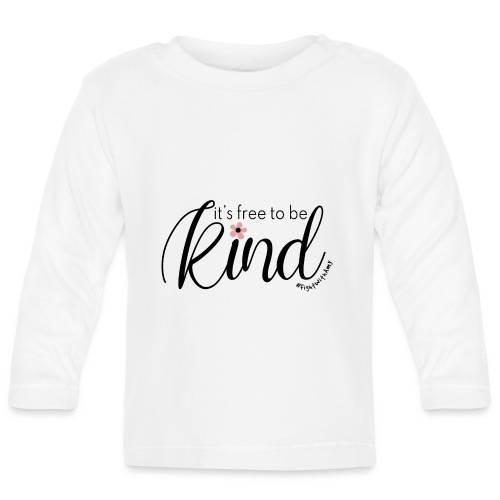 Amy's 'Free to be Kind' design (black txt) - Baby Long Sleeve T-Shirt
