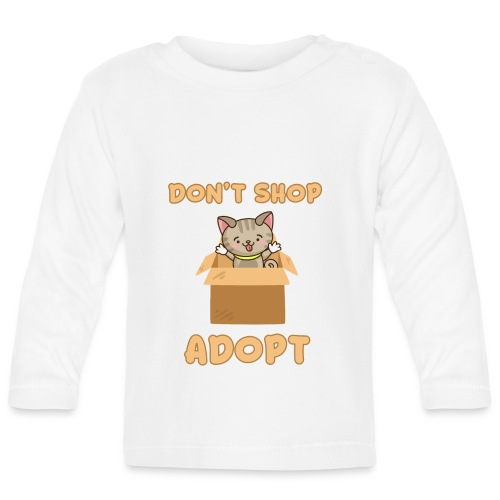 ADOBT DONT SHOP - Adoptieren statt kaufen - Baby Langarmshirt