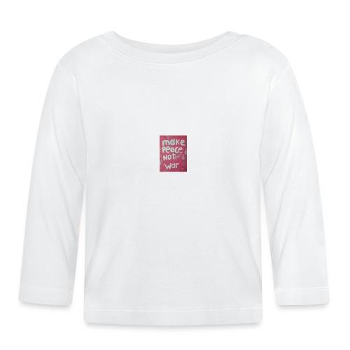 Make peace not war - Långärmad T-shirt baby