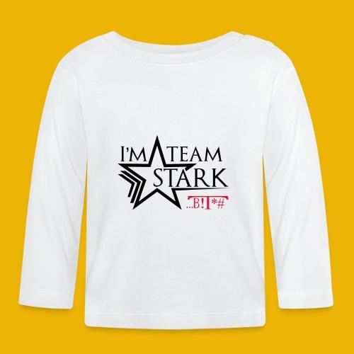 I'm team Stark B!T*# - Baby Long Sleeve T-Shirt