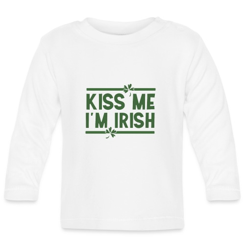 kiss me im Irish - Küss mich St. Patrick's Day - Baby Long Sleeve T-Shirt