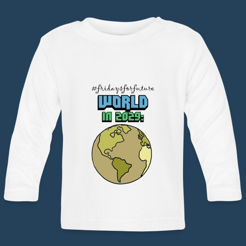 World in 2029 #fridaysforfuture #timetravelcontest - Baby Langarmshirt