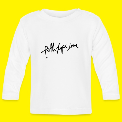 Faith Hope Love - Baby Long Sleeve T-Shirt