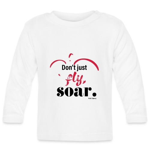 Don't just fly, soar. 🕊️ - Baby Langarmshirt
