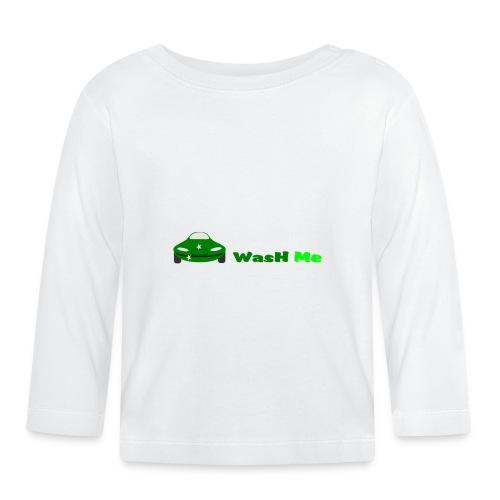 wash me - Baby Long Sleeve T-Shirt