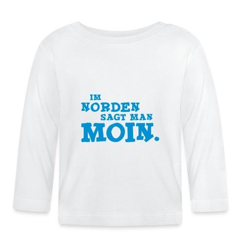Im Norden sagt man Moin. - Baby Langarmshirt