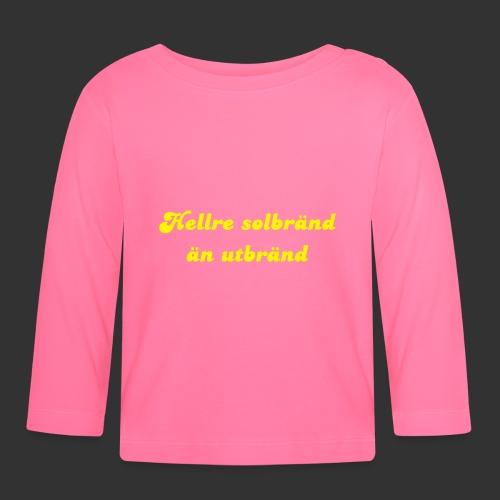 Hellre Solbränd - Långärmad T-shirt baby