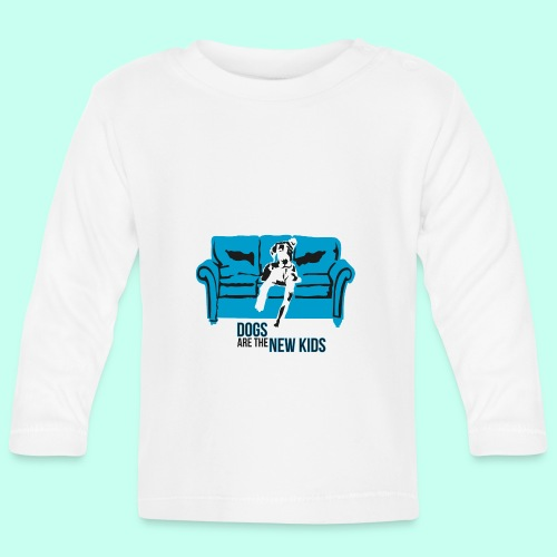Dogs are the New Kids - Baby Langarmshirt