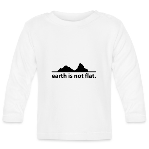 earth is not flat. - Baby Langarmshirt
