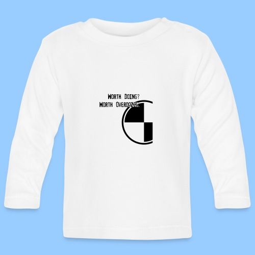 Anything worth doing. - Baby Long Sleeve T-Shirt