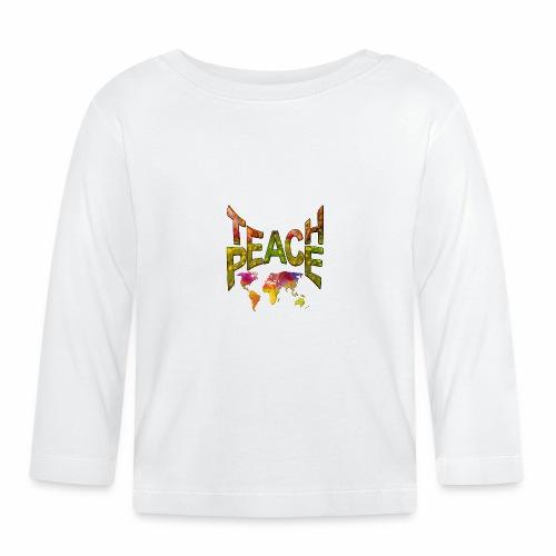 Teach Peace - Baby Long Sleeve T-Shirt