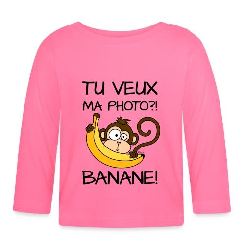 Singe, Tu Veux Ma Photo Banane !? - T-shirt manches longues Bébé