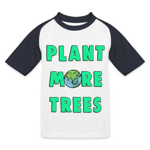 Plant More Trees Global Warming Climate Change - Kids' Baseball T-Shirt